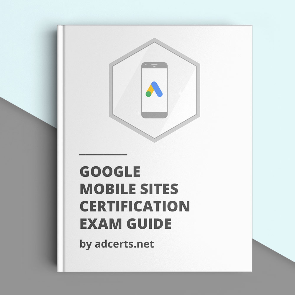 100 Correct Google Mobile Sites Certification Exam Answers Adcerts