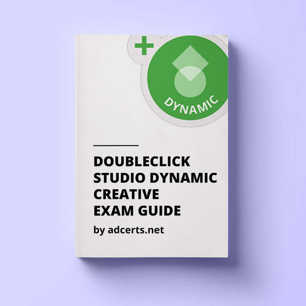 DoubleClick Studio Dynamic Creative Exam Guide