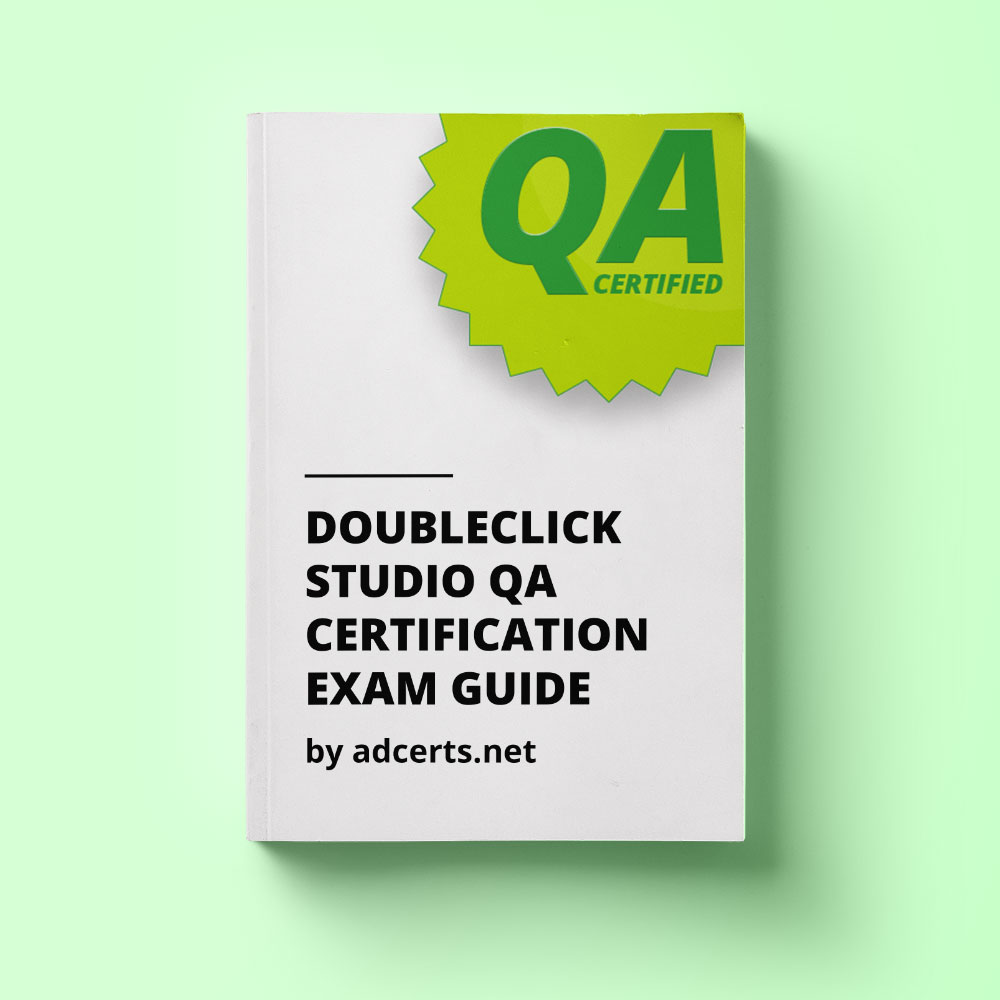Doubleclick Studio Qa Certification Exam Guide Adcerts